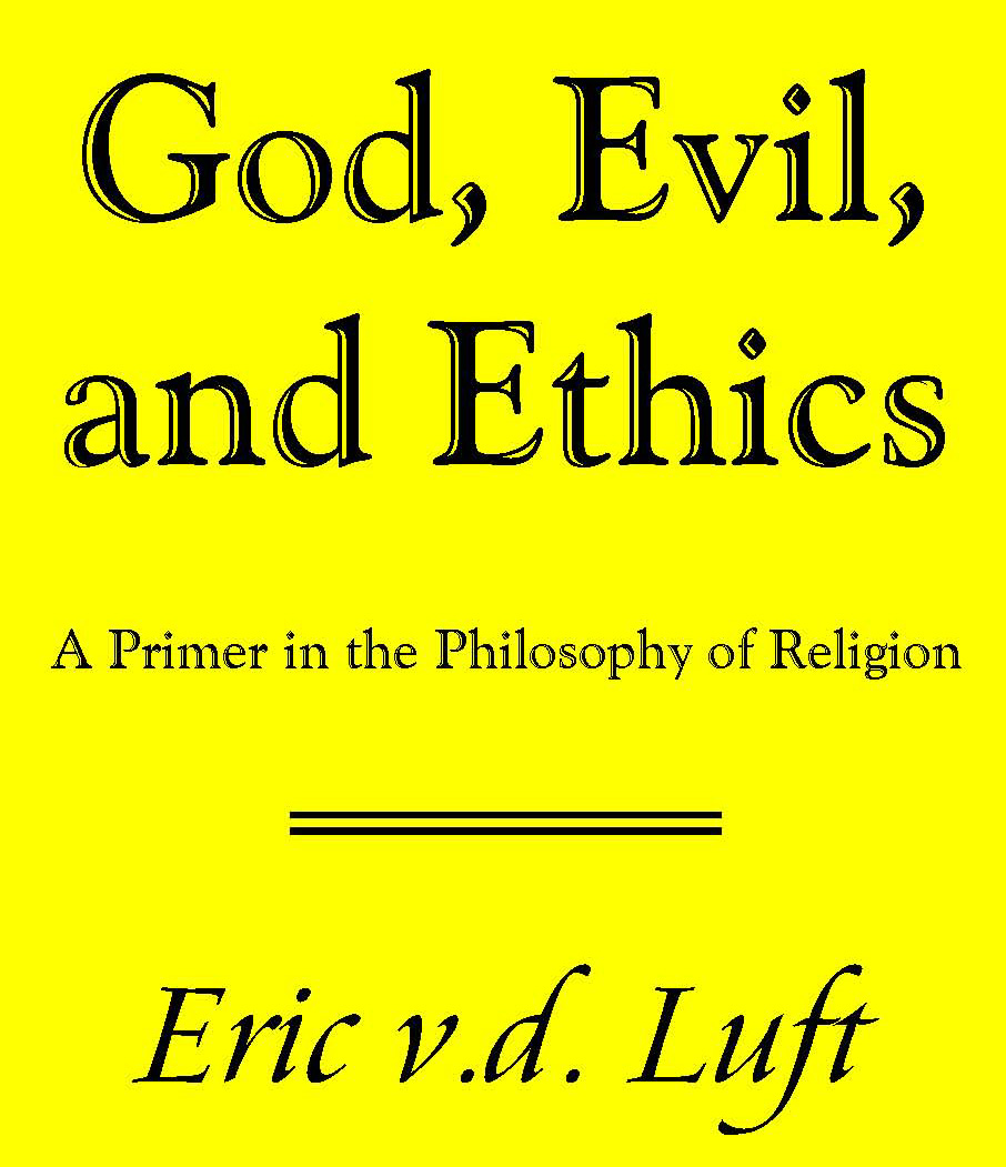 God, Evil, and Ethics: A Primer in the Philosophy of Religion