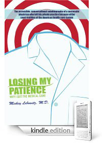 Amazon Kindle e-book: Losing My Patience: Why I Quit the Medical Game, by Mickey Lebowitz, M.D.