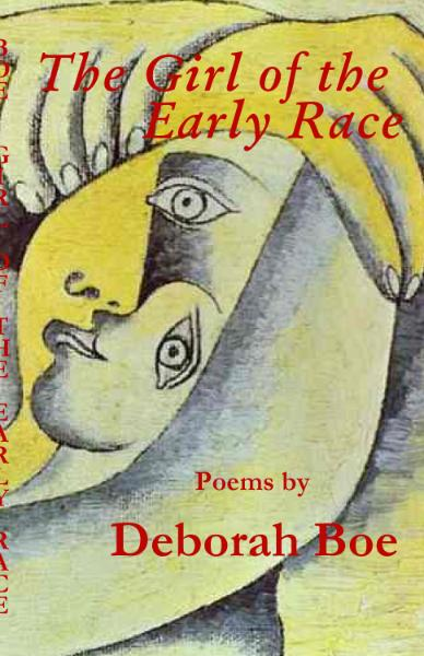 The Girl of the Early Race: Poems by Deborah Boe