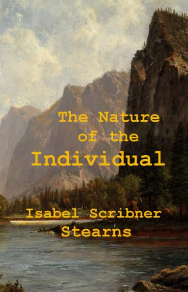 The Nature of the Individual, by Isabel Scribner Stearns