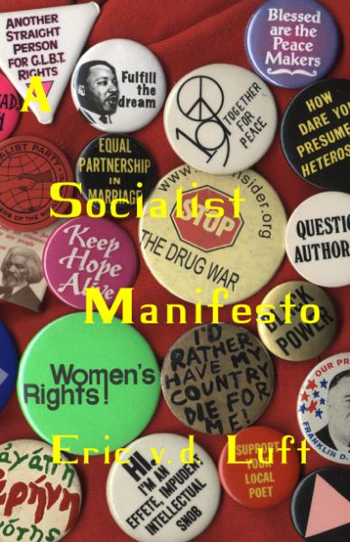 A Socialist Manifesto, by Eric v.d. Luft